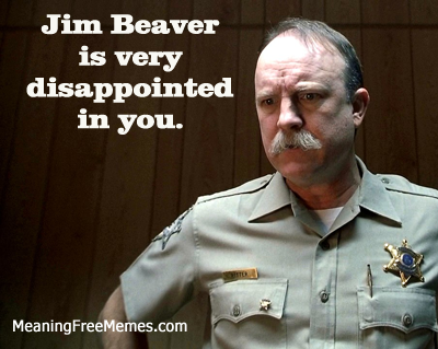 Jim Beaver is very disappointed in you.