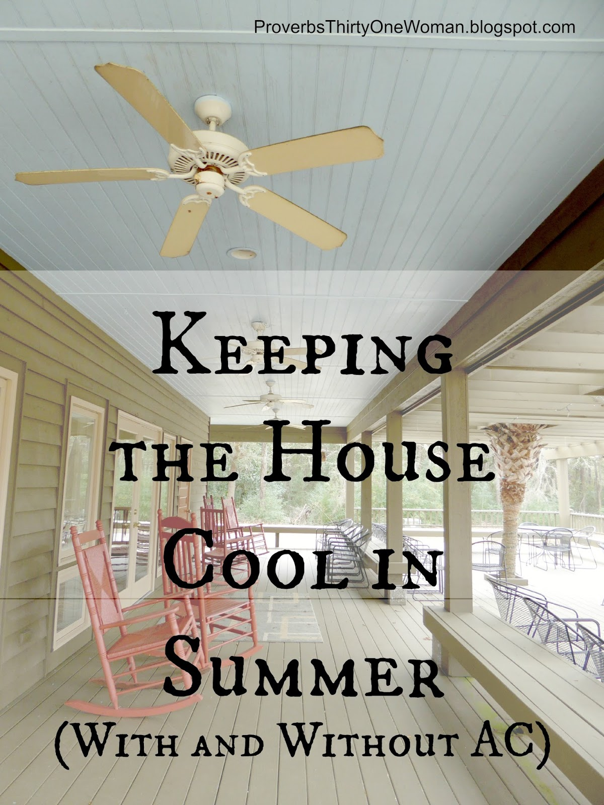 Keeping the house cool in summer with and without ac proverbs 31 woman - Cooling house without ac tips summer ...