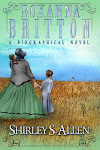Roxanna Britton: A Biographical Novel