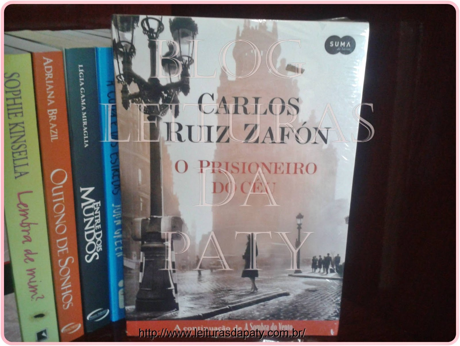 O Prisioneiro do Céu - Carlos Ruiz Záfon - Blog Leituras da Paty