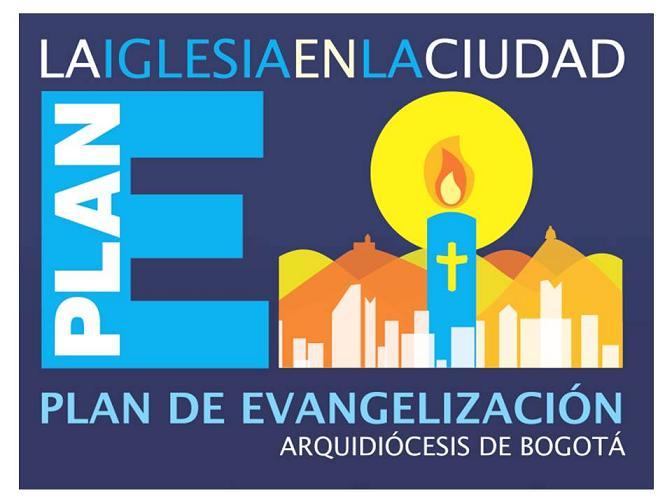 PLAN DE EVANGELIZACIÓN ARQUIDIÓCESIS DE BOGOTÁ  -  PLAN E