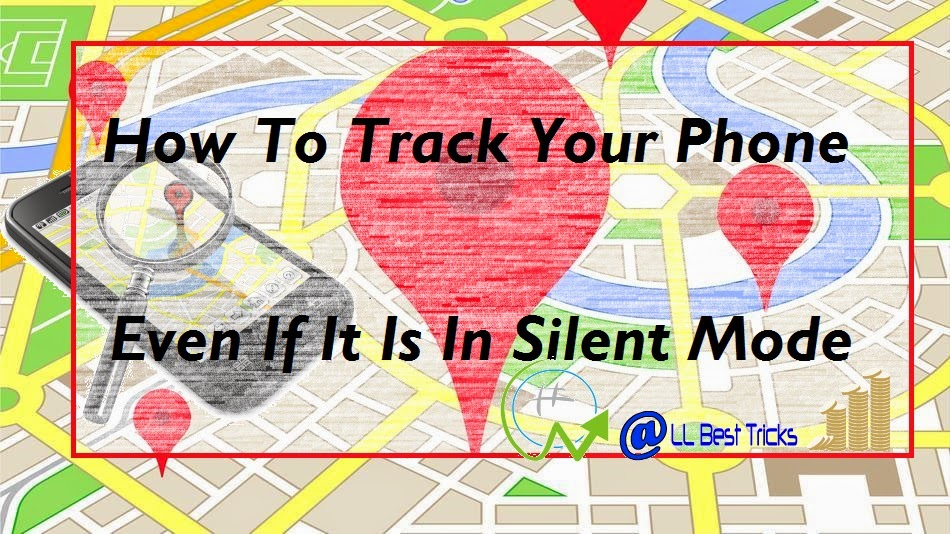 How To Track Your Android Phone Even If It's In Silent Mode