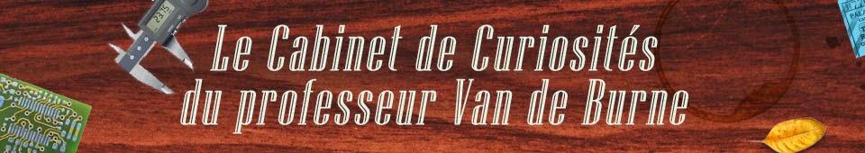 Le cabinet de curiosités du professeur Van de Burne