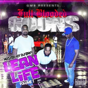 DJ ENVY PRESENTS LEAN LIFE VOL 1 ft. GM BOYZ @GMBFBG