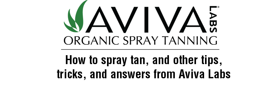 How to spray tan, and other tips, tricks, and answers from Aviva Labs