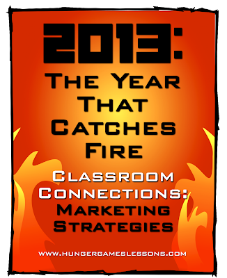 2013: The Year That Catches Fire Marketing Strategies www.hungergameslessons.com