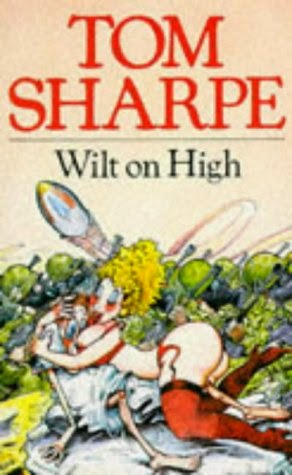 Wilt on High (Published in 1984) - More fun with Wilt - Authored by Tom Sharpe