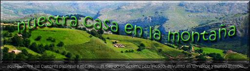nuestra casa en la montaña