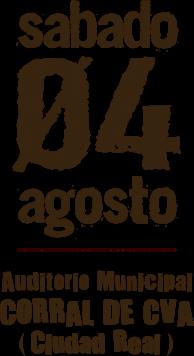 Sábado, 4 de agosto a las 20:00 en Corral de Calatrava, Ciudad Real