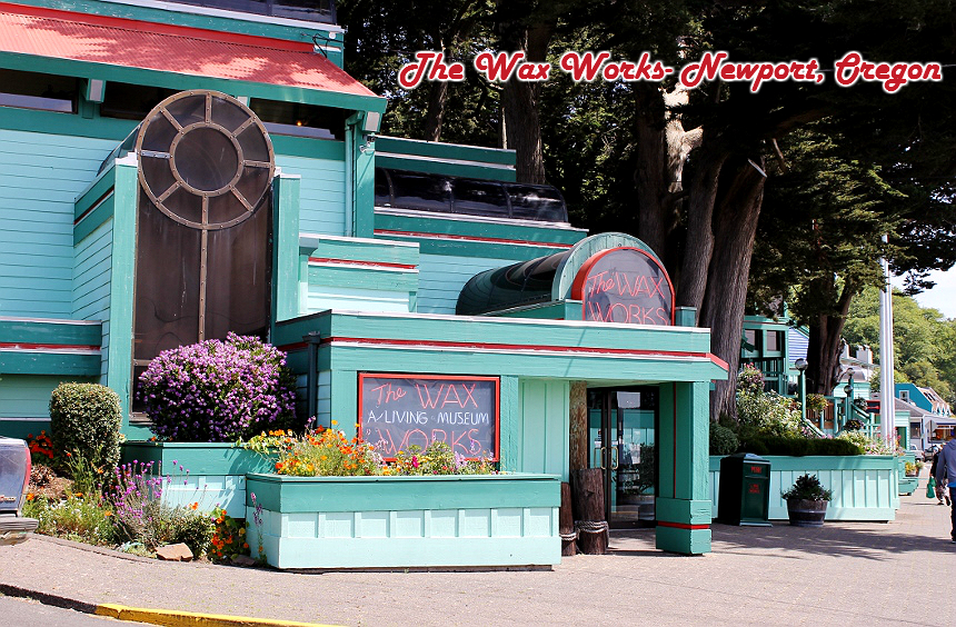 The Wax Works: Newport, Oregon (Mariner's Square)