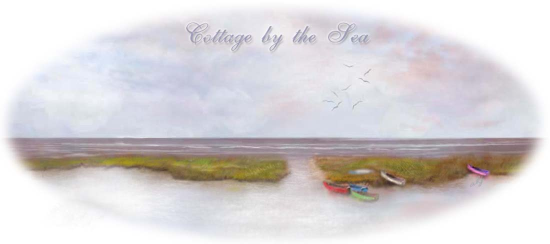~Cottage by the Sea ~