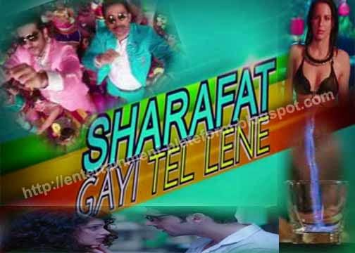 Sharafat Gayi Tel Lene