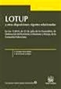LOTUP y otras disposiciones vigentes relacionadas. Novedades Derecho Mes de Marzo Librería Cilsa.