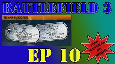 El episodio 10 de la serie 1000 Maneras de Morir en Battlefield 3 (BF3)
