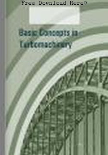 Download Basic Concepts in Turbomachinery Book