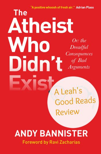 A review of The Atheist Who Didn't Exist by Andy Bannister