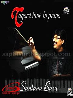 ট্যাগর টোন ইন পিয়ানো – সান্তনু বসু - ২০১১ (TAGORE TUNE IN PIANO – SANTANU BASU - 2011)