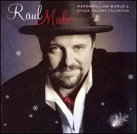 Raul Malo: Marshmallow World & Other Holiday Favorites