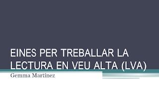 http://www.lecturaenveualta.cat/docs/EINES_PER_TREBALLAR_LA_LECTURA_EN_VEU_ALTA.pdf