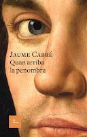 El nou llibre de Jaume Cabré: 'Quan arriba la penombra'