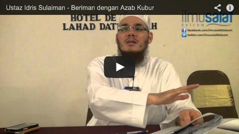 Ustaz Idris Sulaiman – Beriman dengan Azab Kubur