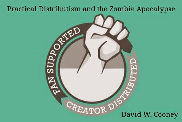 http://practicaldistributism.blogspot.com/2013/12/practical-distributism-and-zombie.html
