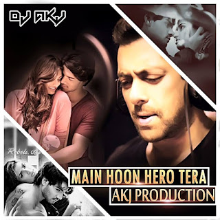 Main-Hoon-Hero-Tera-Hero-Dj-Akj-Mix
