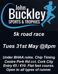 Cork BHAA John Buckley Sports 5k in Cork City...Tues 31st May