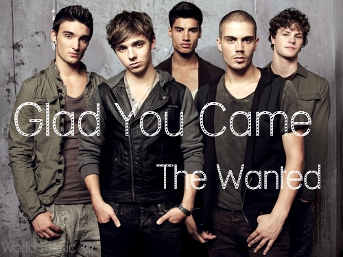 the wanted glad you came