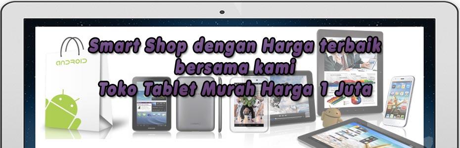image slide 2 for Toko Tablet Murah Harga 1 Juta