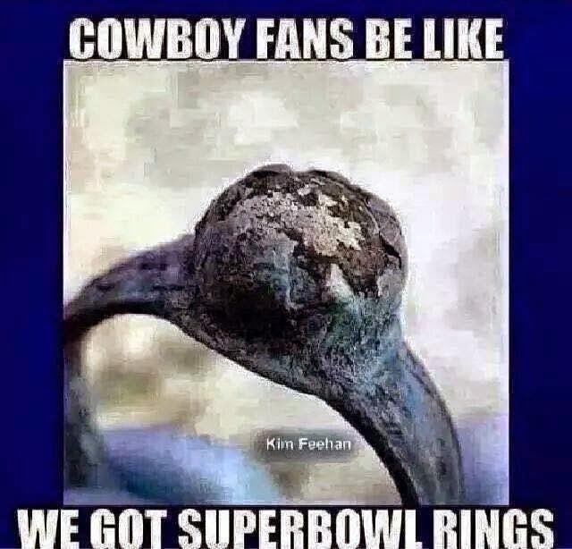 cowboys%2Bfans%2Bbe%2Blike%2Bwe%2Bgot%2Bsuperbowl%2Brings 22 meme internet cowboys fans be like we got superbowl rings