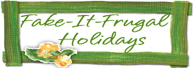 Fake-It Frugal Holidays