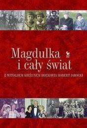 http://lubimyczytac.pl/ksiazka/195337/magdulka-i-caly-swiat-robert-jarocki-rozmawia-z-witoldem-kiezunem