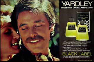 Black Label - Yardley, perfume,  1974, os anos 70; propaganda na década de 70; Brazil in the 70s, história anos 70; Oswaldo Hernandez;