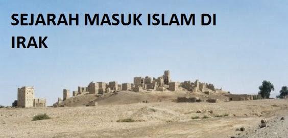 sejarah masuk islam di irak