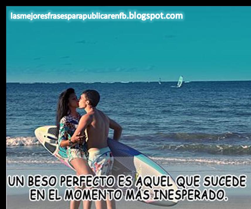 Frases De Amor: Un Beso Perfecto Es Aquel Que Sucede En El Momento Más Inesperado