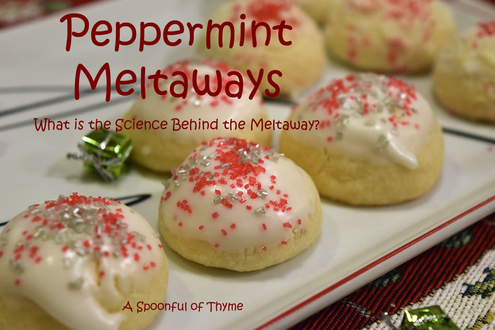 A Spoonful Of Thyme Peppermint Meltaways What Is The Science