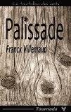 http://lesreinesdelanuit.blogspot.be/2015/02/palissade-de-franck-villemaud.html