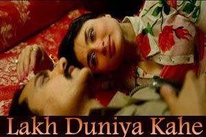 Lakh Duniya Kahe