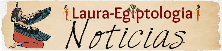 Noticias Laura-Egiptologia