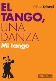 EL TANGO UNA DANZA. MI TANGO. GLORIA DINZEL