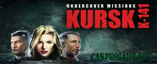Undercover Missions Operation Kursk K-141-SKIDROW