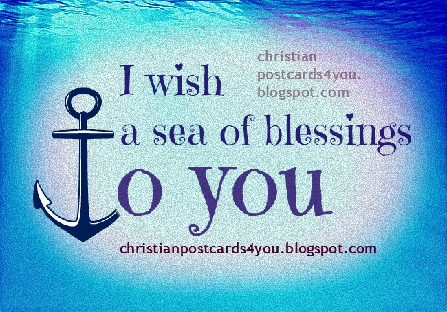 Blessing You Nice Card, free christian card for facebook wall, profile, happy birthday wishing you blessings. Nice anchor and sea image with good wish. christian postcards for free.