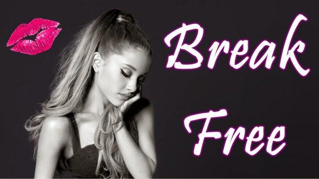 kktz break free lyrics ariana glande
