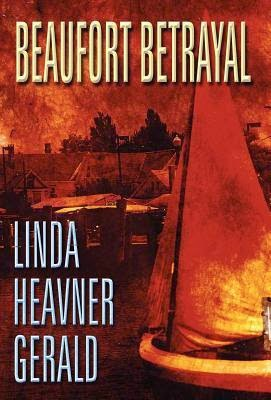 http://www.amazon.com/Beaufort-Betrayal-Linda-Heavner-Gerald-ebook/dp/B0088QYVG2/ref=la_B00B6SPNPM_1_3?s=books&ie=UTF8&qid=1412369164&sr=1-3