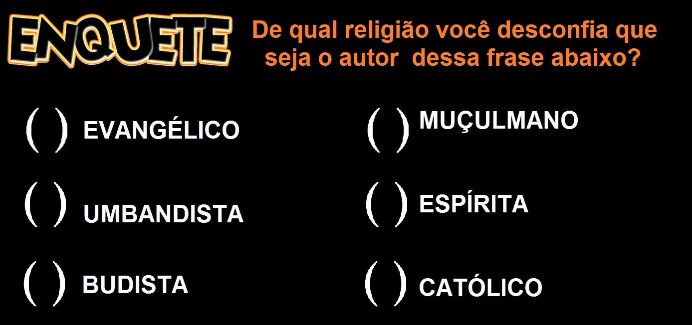 725ccdb55c8d5 A MELHOR FRASE RELIGIOSA DE TODOS OS TEMPOS. (HUMOR CIGANO)
