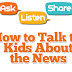 How to Talk to Kids About the News