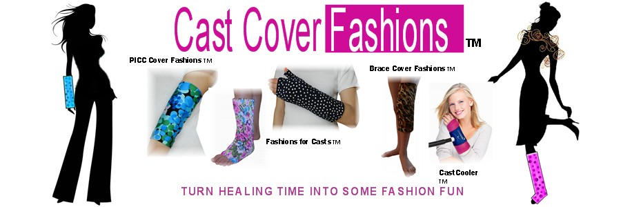 Cast Cover Fashions | Covers for your cast, brace, splint, and PICC
