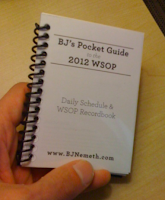 BJ's Pocket Guide to the 2012 WSOP
