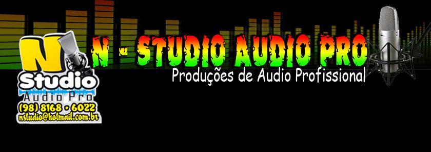 = = = = = = = N - STUDIO Audio Pro. = =  = = = = =